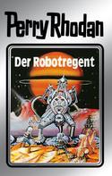 Clark Darlton: Perry Rhodan 6: Der Robotregent (Silberband) ★★★★