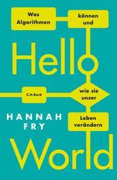 Hello World - Was Algorithmen können und wie sie unser Leben verändern