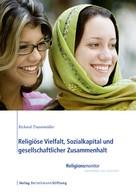 Richard Traunmüller: Religiöse Vielfalt, Sozialkapital und gesellschaftlicher Zusammenhalt