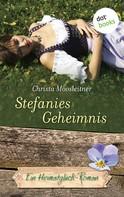 Christa Moosleitner: Stefanies Geheimnis