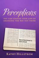 Kathy Hillstrom: Perceptions