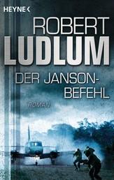 Der Janson Befehl - Roman