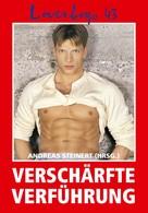 Andreas Steinert: Loverboys 43: Verschärfte Verführung ★★★★