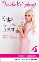 Katze küsst Kater - Mein Buch über die Liebe