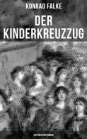 Konrad Falke: Der Kinderkreuzzug (Historischer Roman)
