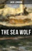 Jack London: THE SEA WOLF