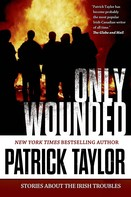 Patrick Taylor: Only Wounded