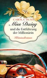 Miss Daisy und die Entführung der Millionärin - Kriminalroman