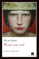 Pilar Adón: El mes más cruel