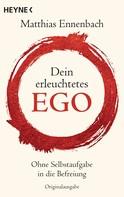 Matthias Ennenbach: Dein erleuchtetes Ego ★★★★