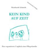 Reinhardt Schmidt: Kein Kind auf Zeit ★★★★