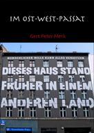 Gert-Peter Merk: Im Ost-West-Passat