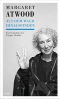 Margaret Atwood: Margaret Atwood - Aus dem Wald hinausfinden ★★★★★