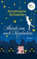 Annemarie Schoenle: Abends nur noch Mondschein ★★★