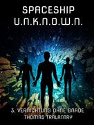 Thomas Tralantry: SPACESHIP U.N.K.N.O.W.N.