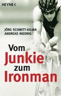 Jörg Schmitt-Kilian: Vom Junkie zum Ironman ★★★★