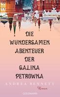 Andrea Bennett: Die wundersamen Abenteuer der Galina Petrowna