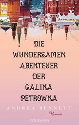 Die wundersamen Abenteuer der Galina Petrowna - Roman