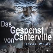 Das Gespenst von Canterville (Ungekürzt)