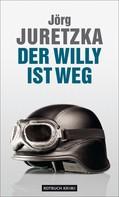 Jörg Juretzka: Der Willy ist weg ★★★★