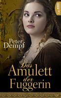 Peter Dempf: Das Amulett der Fuggerin ★★★★
