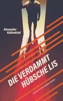 Alexander Kaltenkind: Die verdammt hübsche Lis
