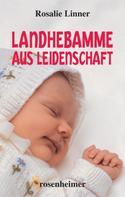 Rosalie Linner: Landhebamme aus Leidenschaft ★★★★★