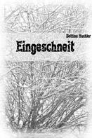 Bettina Huchler: Eingeschneit ★★