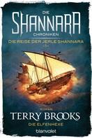 Terry Brooks: Die Shannara-Chroniken: Die Reise der Jerle Shannara 1 - Die Elfenhexe ★★★★