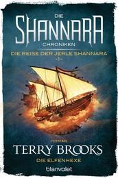 Die Shannara-Chroniken: Die Reise der Jerle Shannara 1 - Die Elfenhexe - Roman