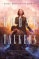 Mary Robinette Kowal: Ghost Talkers ★★★★