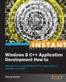 Taruna Verma: Instant Windows 8 C++ Application Development How-to