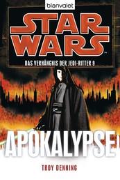 Star Wars™ Das Verhängnis der Jedi-Ritter 9 - Apokalypse