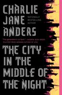 Charlie Jane Anders: The City in the Middle of the Night