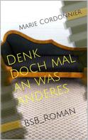 Marie Cordonnier: Denk doch mal an was anderes ★★★★