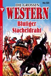 Die großen Western 131 - Blutiger Stacheldraht