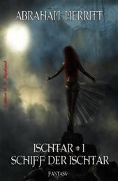 Ischtar #1: Schiff der Ischtar - Cassiopeiapress Fantasy