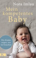 Nora Imlau: Mein kompetentes Baby ★★★★★