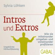 Intros und Extros - Wie sie miteinander umgehen und voneinander profitieren