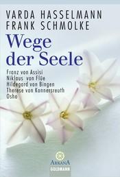 Wege der Seele - Franz von Assisi, Niklaus von Flüe, Hildegard von Bingen, Therese von Konnersreuth, Osho