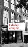 Birgit Ebbert: Falsches Zeugnis ★★