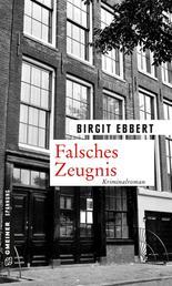 Falsches Zeugnis - Kriminalroman