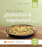 glutenfrei und vegetarisch - Kochen und Backen Band 2