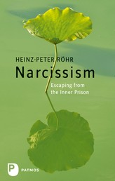 Narcissism - Escaping from the Inner Prison