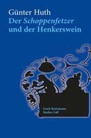 Günter Huth: Der Schoppenfetzer und der Henkerswein ★★★★