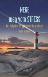 Wege weg vom Stress - Der Ratgeber für pflegende Angehörige