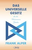Frank Dr. Alper: Das Universelle Gesetz für das Wassermann Zeitalter