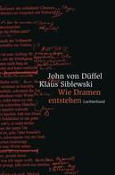John von Düffel: Wie Dramen entstehen