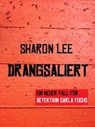 Sharon Lee: DRANGSALIERT