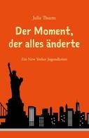 Julia Thurm: Der Moment, der alles änderte